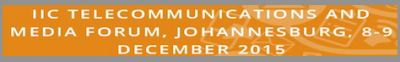 802 - Events: IIC Telecommunication and Media Forum, Johannesburg 2015